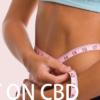 CBDでダイエット!?ダイエットサプリ顔負けの優れた効果をご紹介します。